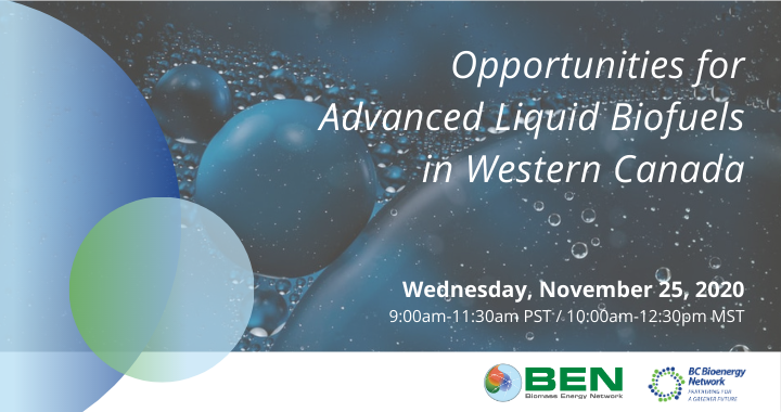 Opportunities for Advanced Liquid Biofuels in Western Canada: November 25, 2020
