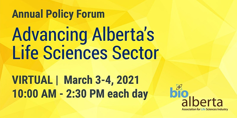 Annual Policy Forum with BioAlberta: March 3-4